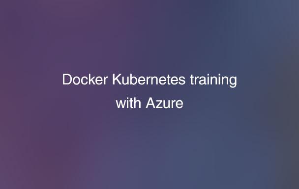 Azureで学ぶDocker Kubernetesトレーニング